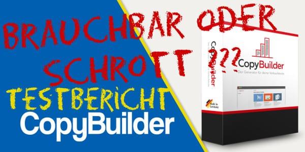 CopyBuilder Erfahrungen – Werbetexte Software – Brauchbar oder überteuerter Schrott?