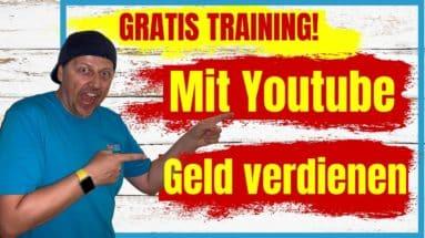 Mit YouTube Geld verdienen - gratis Training