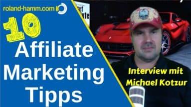 Affiliate Marketing Tipps mit Michael Kotzur