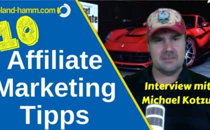 Affiliate Marketing Tipps mit Michael Kotzur