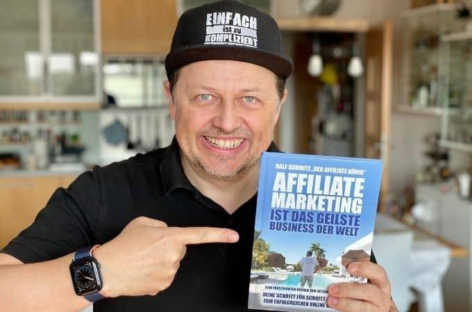 Affiliate Marketing ist das geilste Business der Welt von Ralf Schmitz